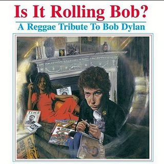 A Reggae Tribute To Bob Dylan - Is It Rollin Bob? (2004)