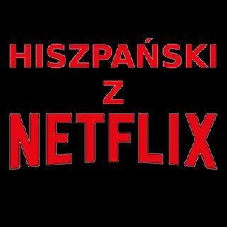 Hiszpański z Netflixem