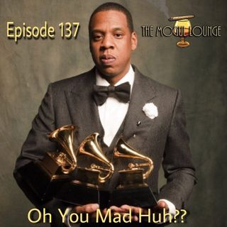 The Mogul Lounge Presents:  Oh You Mad Huh?