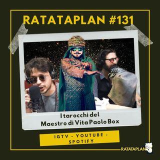 Ratataplan #131 | Il Maestro di Vita PAOLO BOX