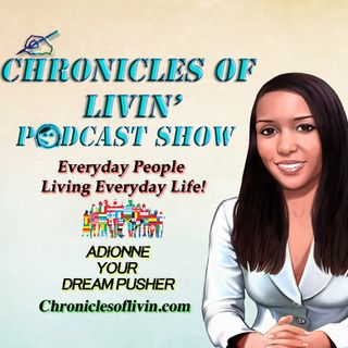 "Ep 48 - CONVERSATIONS WITH STRANGERS CAN HELP YOU FIND YOUR TRUTH! ADionne ""Your Dream Pusher"""