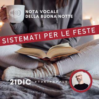 #1 Sistemati Per le feste - Nota vocale della Buona Notte di Turi Papale