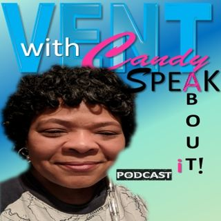 Epi 3 Vent with Candy_ Gun Violence in America_with Guest Bryan Tate Sr.