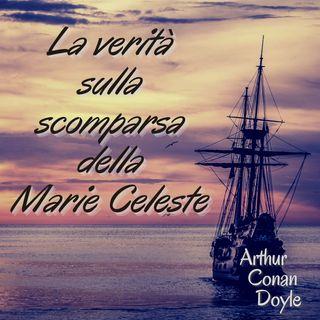 La verità sulla scomparsa della Marie Celeste - Arthur Conan Doyle