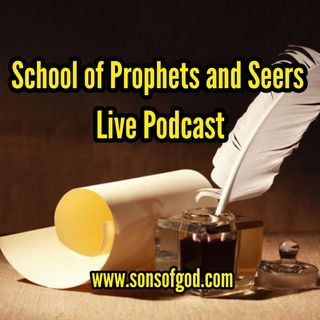 School Of Prophets & Seers Live Podcast