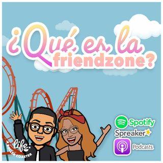 ¿QUÉ ES LA FRIENDZONE? 💘 (Life: A Rollercoaster)