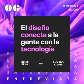 El diseño conecta a la gente con la tecnología - Entrevista con Ricardo Adame
