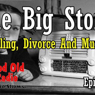The Big Story, Gambling, Divorce And Murder Episode 1  | Good Old Radio #thebigstory #ClassicRadio #oldtimeradio
