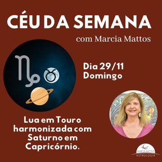 Céu da Semana - Domingo, 29/11 - Lua em Touro harmonizada com Saturno e Capricórnio.