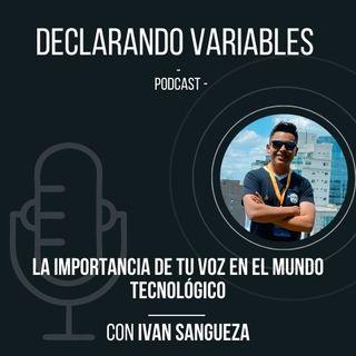 La Importancia de tu voz en el mundo tecnológico| S2E14