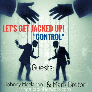 LET'S GET JACKED UP! Control-Johnny McMahon-Mark Breton-Michael Basham