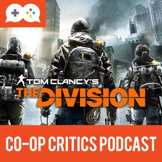 Co-Op Critics 023--The Division