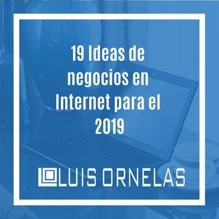 EP#101: 19 Ideas de negocios en Internet para el 2019