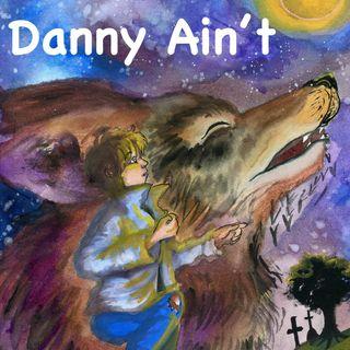 Danny Ain't