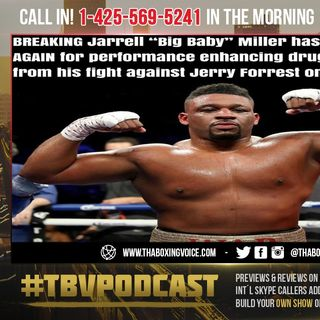 "☎️Breaking: Jarrell ""Big Baby"" Miller Tested Positive for a PED😱OFF July 9 Fight with Jerry Forrest"
