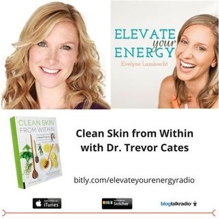 Clean Skin from Within with Dr. Trevor Cates