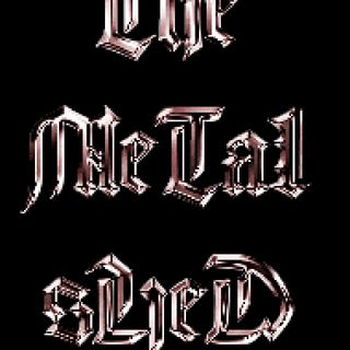 Official Episode - The MeTaL sHeD's show