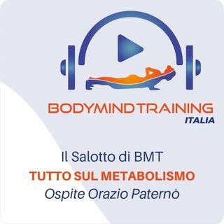 Tutto sul Metabolismo | Il Salotto di BMT | Ospite Orazio Paternò