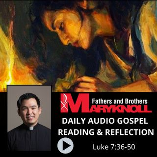 Luke 7:36-50, Daily Gospel Reading and Reflection