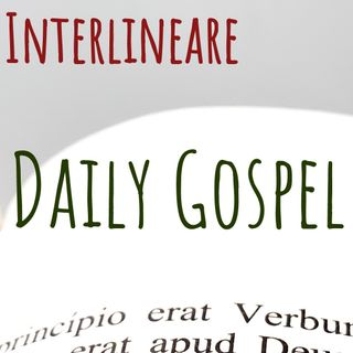 The Gospel of 3th August 2018 The Holy Bible Matthews Chapter 13, Verses 54 to 58 - Interlineare in English Podcast