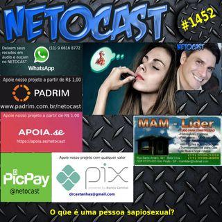 NETOCAST 1452 DE 09/09/2021 - O que é uma pessoa Sapiosexual?