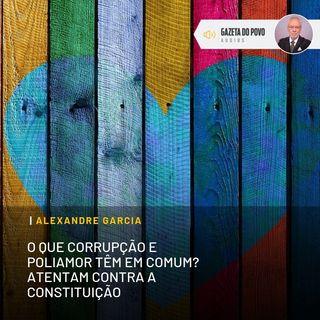 O que corrupção e poliamor têm em comum? Atentam contra a Constituição