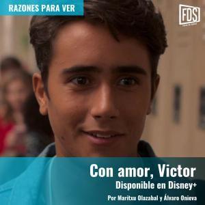'Con amor, Víctor' | Razones para ver