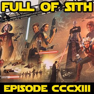 Episode CCCXIII: Star Wars Celebration Special