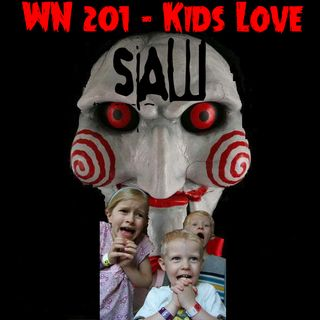 "Ep 201 ""Kids Love SAW"""