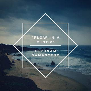 """Flow In A Minor"""