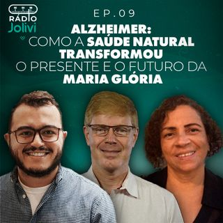 9. Alzheimer: como a saúde natural transformou o presente e o futuro da Maria Glória
