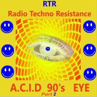 A.C.I.D 90's EYE part 2 - Techno Acid Vinyls Selection by Gimmy