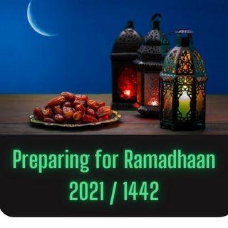 Preparing for Ramadhaan  2021/1442