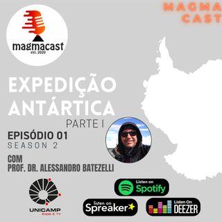 s02ep01 - Expedição Antártica (Parte I) - Com Dr. Alessandro Batezelli