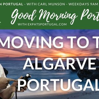 Moving to The Algarve, Portugal on The Good Morning Portugal! Show
