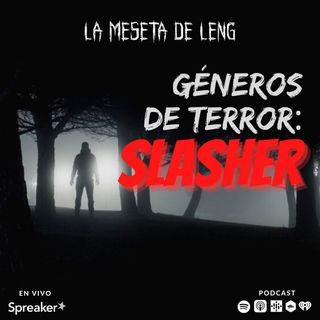 Ep. 42 - Géneros de terror: Slasher pt. II (videojuegos)