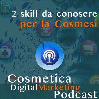 """S01E02 - """"Devi essere loro"""": quali sono le due skill che un manager cosmetico deve interiorizzare per impostare una digital beauty routine?"""