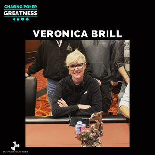 #55 Veronica Brill: Poker's Resident Hero