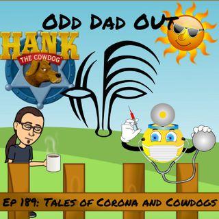Tales of Corona and Cowdogs: ODO 189