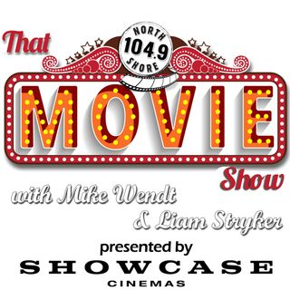 Radio Show for the Week of 9/14/2019 (That Movie Show presented by Showcase Cinemas)