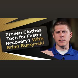 Proven Clothes Tech for Faster Recovery with Brian Burzynski