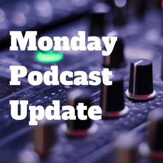 Monday Podcast Update for Week of October 29, 2018