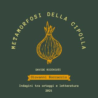 Ep. 5   Metamorfosi della Cipolla   Giovanni Boccaccio