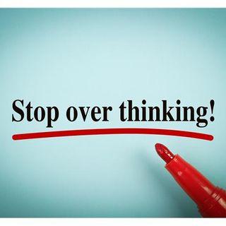 Has Overthinking Your Next Move Left You Paralyzed?