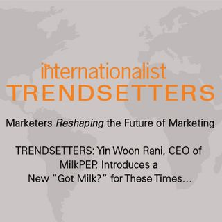 """TRENDSETTERS: Yin Woon Rani, CEO of MilkPEP, Introduces a New """"Got Milk?"""" for These Times…"""