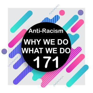 171 | Anti-Racism