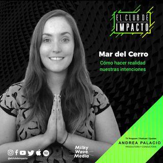 Cómo hacer realidad nuestras intenciones | Mar del Cerro | E7 T3