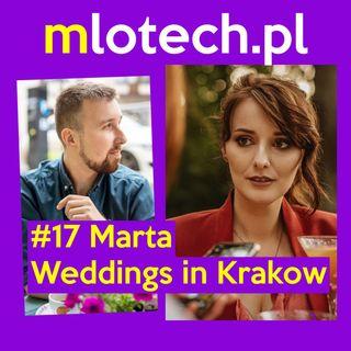#17 Organizacja i wyróżnianie się: Marta, Weddings in Krakow - planowanie wesel