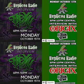 Hexxx and Origix 10/15/18 - Replicon Radio