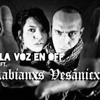 La Voz en off 15. Rabíanxs Vesánicxs